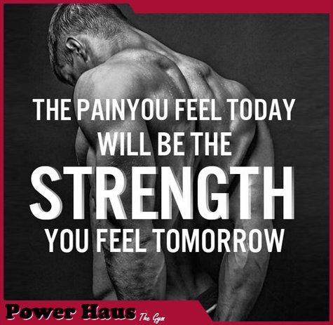 Strength you feel tomorrow